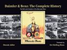 Daimler & Benz: The Complete History <span>The Birth and Evolution of the Mercedes-Benz</span>