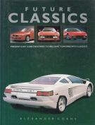 Future Classics <span>Present-day cars destined to become tomorrow's classics</span>
