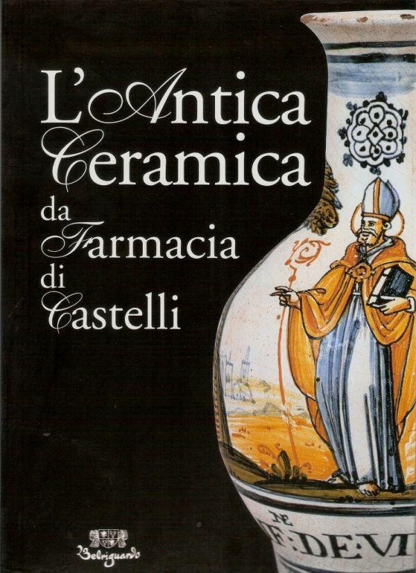 L 39 antica ceramica da farmacia di castelli libreria della spada libri esauriti antichi e - L antica toscana cucine da incubo ...