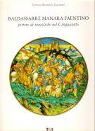 Baldassarre Manara Faentino <span>pittore di maioliche nel Cinquecento</span>