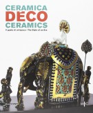 Ceramica Déco <span>Il gusto di un'epoca </span>Ceramics <span>The Style of an Era</span>