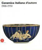 Ceramica italiana d'autore <span>1900-1950</span>