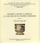 Ceramica Ligure e Campana La casa del re di Sandro Lorenzini  2 Voll.