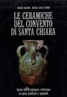 Le ceramiche del convento di Santa Chiara <span>Storia dell'Artigianato a Oristano in epoca giudicale e spagnola</span>