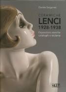 Ceramiche Lenci 1928 - 1938 <span>Esposizioni storiche, cataloghi e réclame</span>