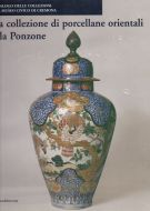 La collezione di porcellane orientali Ala Ponzone