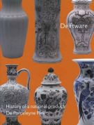 Delftware  History of a national product de Porceleyne Fles <span>Volume 3</span>