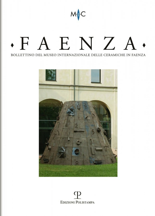 Faenza Bollettino del Museo Internazionale delle Ceramiche in Faenza Anno XCIX n. 2-2013