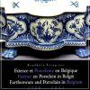Faience et Porcelaine en Belgique 1700 - 1881