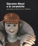Giacomo Alessi e le ceramiche <span>una lunga tradizione per il futuro</span>
