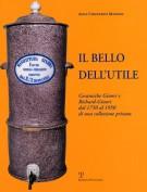 Il bello dell'utile <span>Ceramiche Ginori e Richard Ginori <span>dal 1750 al 1950 di una collezione privata</Span>