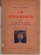 La Ceramique II <span> La Faience en europe du Moyen Age Au XIII° Siècle</span>