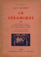 La Ceramique III <span> La Faience Fine <span>La Porcelaine Tendre</Span> <span>La Porcelain Dure</span>