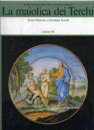 La maiolica dei Terchi <span>Una famiglia di vascellari romani nel '700 <span>tra Lazio e Impero austro-ungarico</span>
