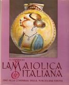<h0>La Maiolica Italiana <span><em>Sino alla Comparsa della Porcellana Europea</em></span></h0>
