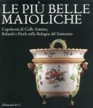 <h0>Le più Belle Maioliche <span><i>Capolavori di Colle Armeno, Rolandi e Finck nella Bologna del Settecento</i></Span></h0>