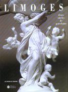 Limoges <span>deux siècles de porcelaine</span>