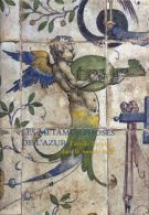 Les métamorphoses de l'Azur <span>L'art de l'azulejo dans le monde latin</span>