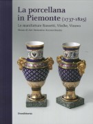 La porcellana in Piemonte (1737 - 1825)<span>Le manifatture Rossetti, Vische, Vinovo</span> <span>Museo di Arti Decorative Accorsi-Ometto</span>