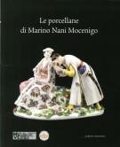 <h0>Le porcellane di Marino Nani Mocenigo</h0>