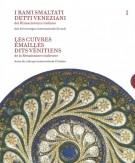 <h0>I Rami smaltati detti Veneziani <i>del Rinascimento italiano</i> <span>Les Cuivres émaillés dits Vénitiens <i>de la Renaissance italienne</i></h0>