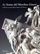 Le statue del Marchese Ginori <span>Sculture in porcellana bianca di Doccia</span>
