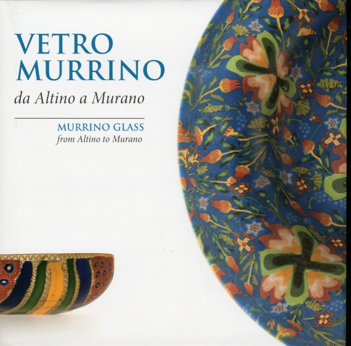 Vetro Murrino Da Altino a Murano Murrino Glass From Altino To Murano