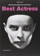 Best Actress <span>Dizionario delle Dive da Oscar®</span>