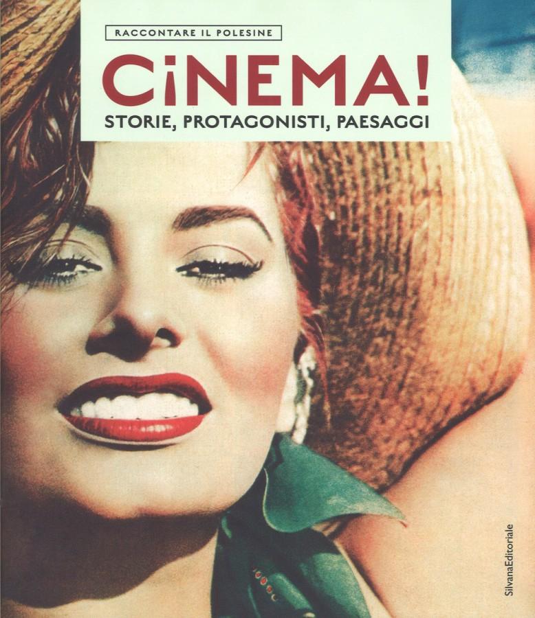 Raccontare il Polesine Cinema! Storie, protagonisti, paesaggi Catalogo della mostra (Rovigo, 24 marzo-1 luglio 2018). Ediz. illustrata