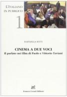 Cinema a Due Voci <span>Il parlato nei film di Paolo e Vittorio Taviani</Span>