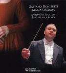 Gaetano Donizetti Maria Stuarda <span><em>Antonino Fogliani Teatro alla Scala</em></span>