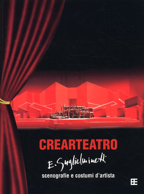 Eugenio Guglielminetti Crearteatro Scenografie e Costumi d'Artista per il Teatro Classico
