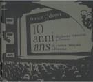 France Odeon 2009/2018 10 anni di cinema francese a Firenze Immagini e parole dai cassetti del festival
