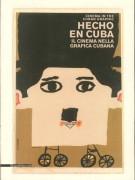 Hecho en Cuba Il cinema nella grafica cubana Manifesti dalla Collezione Bardellotto