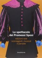 Lo spettacolo dei Promessi Sposi Edizioni rare, sceneggiati, musical e parodie