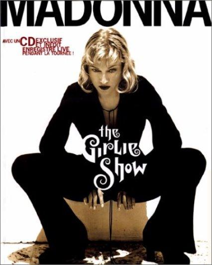 Madonna The Girlie Show Tournée Mondiale Avec un CD exclusif Enregistre Live Pendant la Tournée!