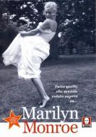 Tutto quello che avreste voluto sapere su... Marilyn Monroe Vita, carriera, amori & film