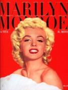 Marilyn Monroe <span>La Vita Il Mito</Span>