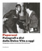 <h0>Paparazzi <span><i>Fotografi e divi, dalla Dolce Vita a oggi <span>Photographers and Stars from the Dolce Vita to the Present</i></Span></h0>