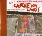 Ars carnevalaris <span>Il Manifesto di Carnevale <span>Immagini da una Collezione</span>