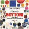il libro dei BOTTONI Guida pratica e creativa per l'uso artistico dei bottoni