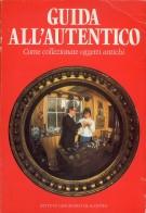 Guida all'Autentico <span>Come collezionare oggetti antichi</span>