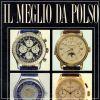 Il meglio da polso volume 1 Tutti gli orologi da ricordare