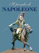 Il piombo di Napoleone <span>La Grande Armée nei soldatini della Collezione Predieri</span>