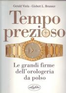 Tempo prezioso <span>le grandi firme dell'orologeria da polso</span>