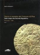 Zecca e Monete del Comune di Pisa <span>Dalle Origini agli Inizi della Seconda Repubblica XII Secolo-1406</span> <span>Vol. I</span>