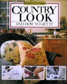 <span>Country Living's</span> Country Look <span>and How to Get It</span>