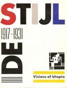 De Stijl: 1917-31: Visions of Utopia