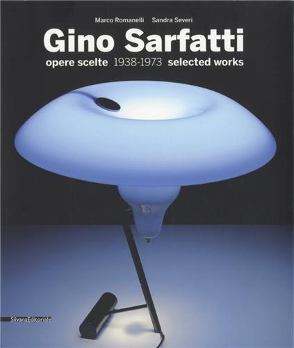 Gino Sarfatti Opere Scelte 1938-1973 Selected Works