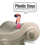 Plastic Days Materiali e Design / Materials & Design